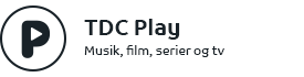 TDC Play - Musik, Film, Serier og tv
